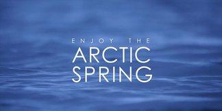 ENJOY THE ARCTIC SPRING