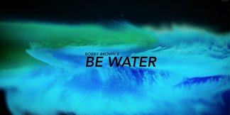 Be Water - Bobby Brown