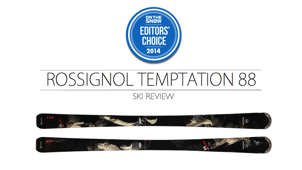 2014 Women Frontside Editor Choice Ski: Rossignol Temptation 88