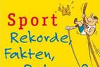 Sport - Rekorde, Fakten, Ratespaß - ©BLV Verlagsgesellschaft