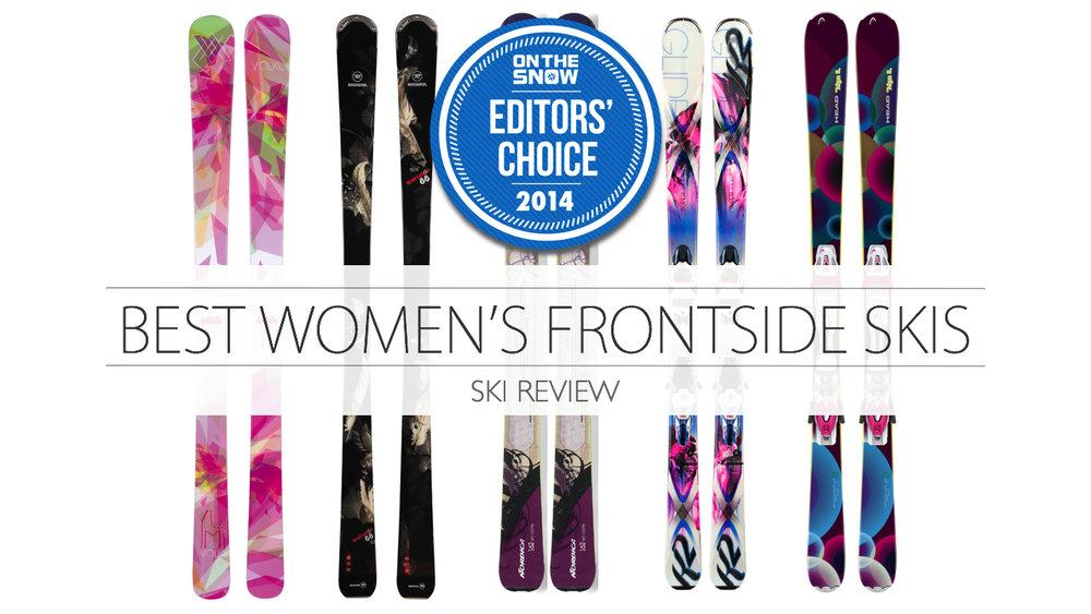2014 Editors Choice: Women Frontside Skis