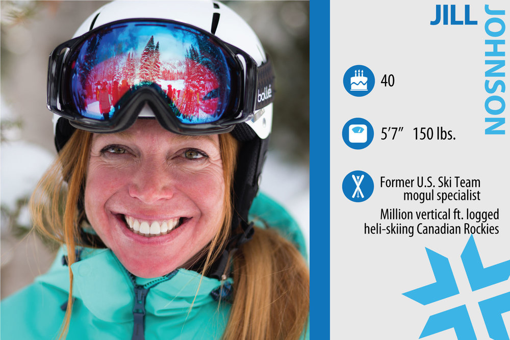 "Jill Johnson. Job in real life: Deer Valley Mountain Host, Mogul Coach and Owner of Purity of Play. Who inspires you when it comes to skiing? ""My dad, Jack Johnson. He is the reason skiing shifted from a sport to a lifestyle. He never missed a competition and he is always the first person I call on a powder day."" - © Liam Doran"