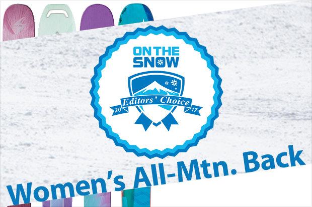 Women's 16/17 Editors' Choice All-Mountain Back skis.