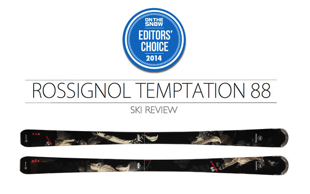 2014 Women's Frontside Ski Editors' Choice: Rossignol Temptation 88