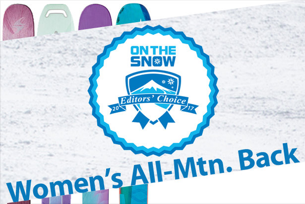 Women's 16/17 Editors' Choice All-Mountain Back skis.